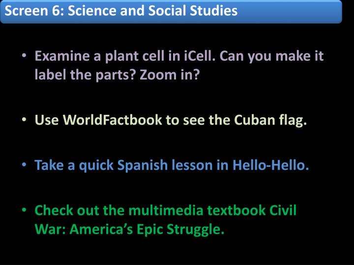 Screen 6: Science and Social Studies