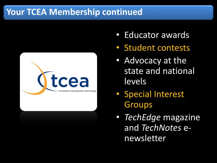 Your TCEA Membership continued