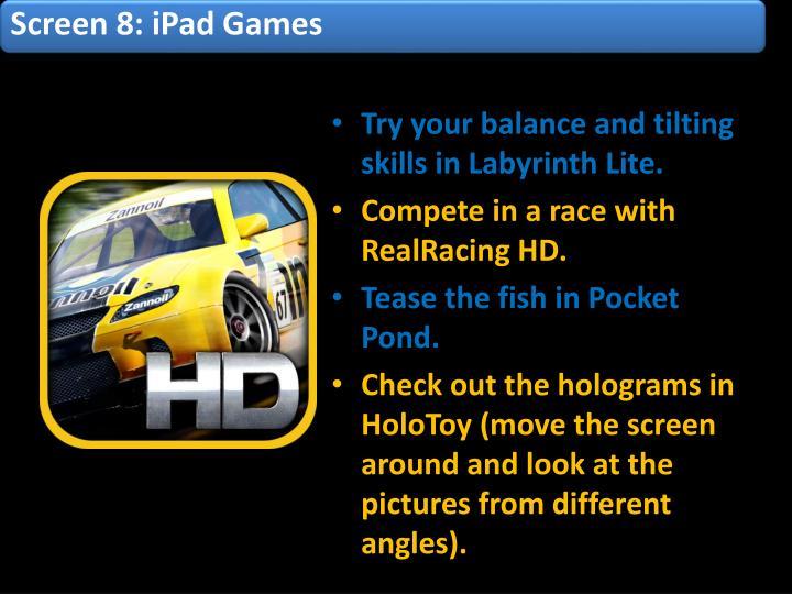 Screen 8: iPad Games