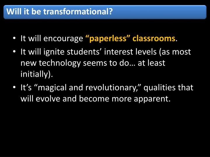 Will it be transformational?