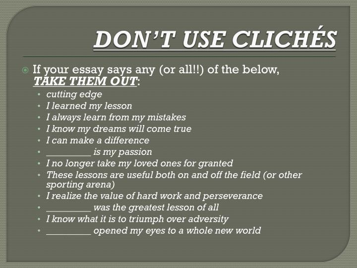 DON'T USE CLICHÉS