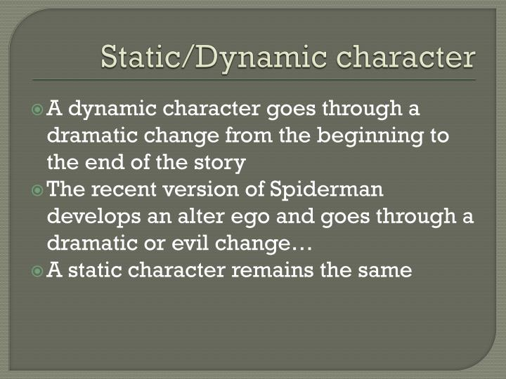 Static/Dynamic character