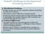 ireland s challenges to developed and developing markets