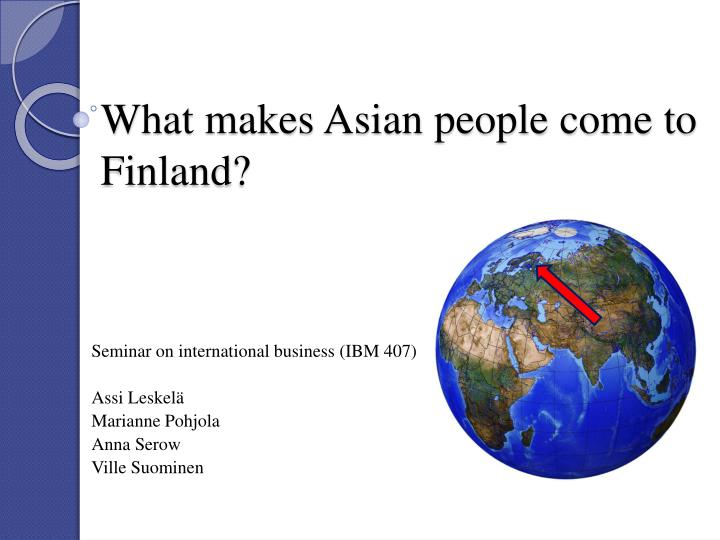 what makes asian people come to finland n.