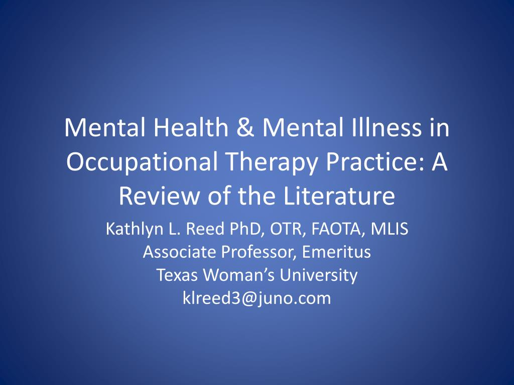 PPT - Mental Health & Mental Illness in Occupational Therapy ...
