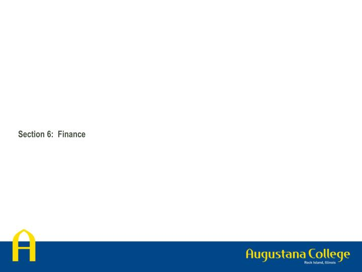 Section 6:  Finance