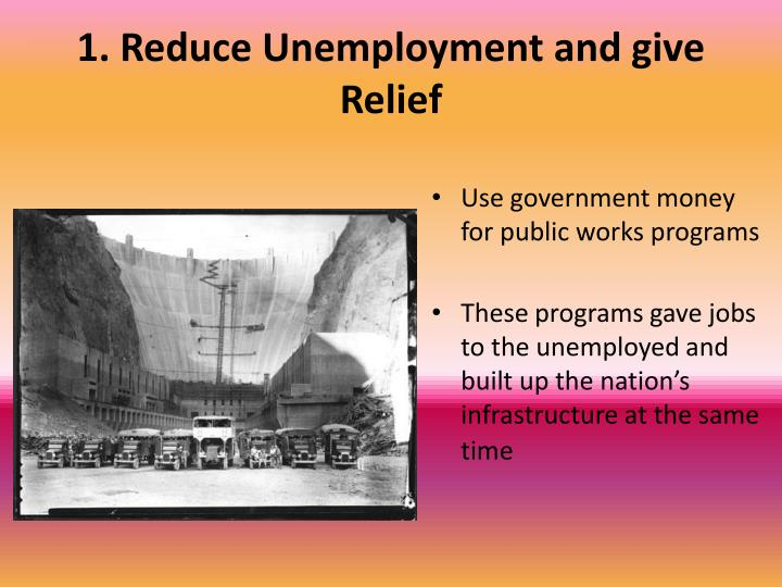 1. Reduce Unemployment and give Relief