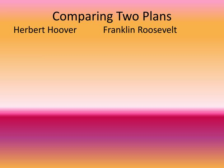 Comparing Two Plans