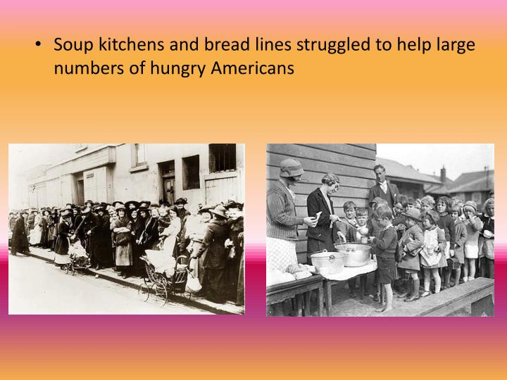 Soup kitchens and bread lines struggled to help large numbers of hungry Americans