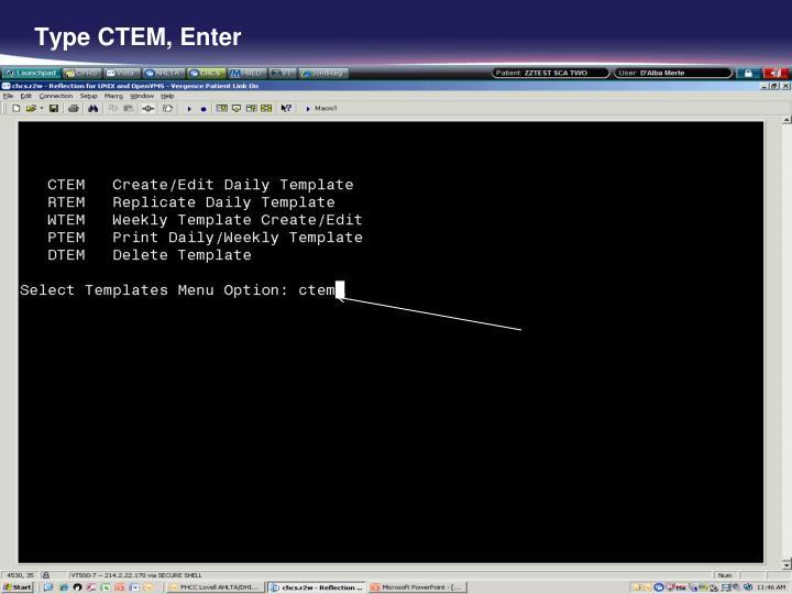 Type CTEM, Enter