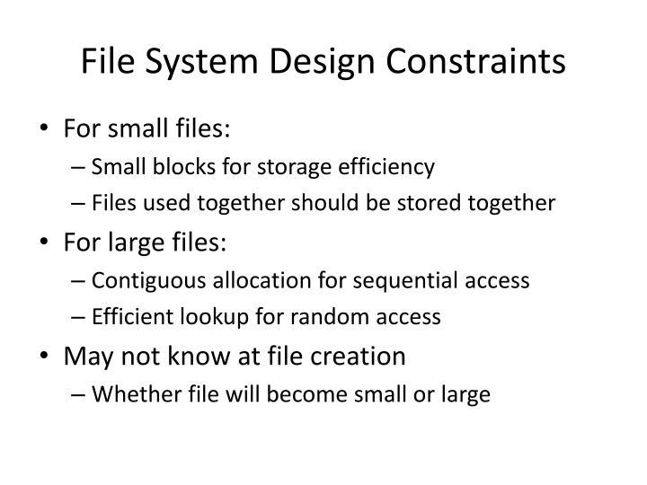 File system design constraints