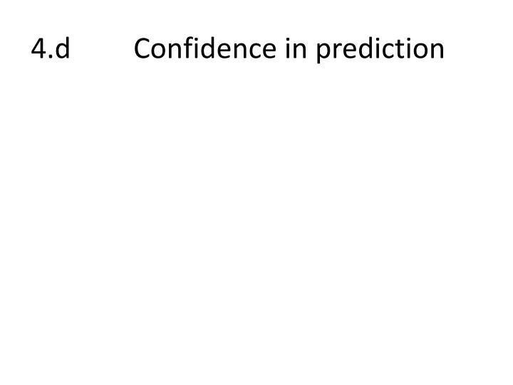 4.dConfidence in prediction