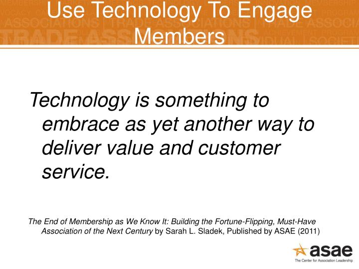 Use Technology To Engage Members