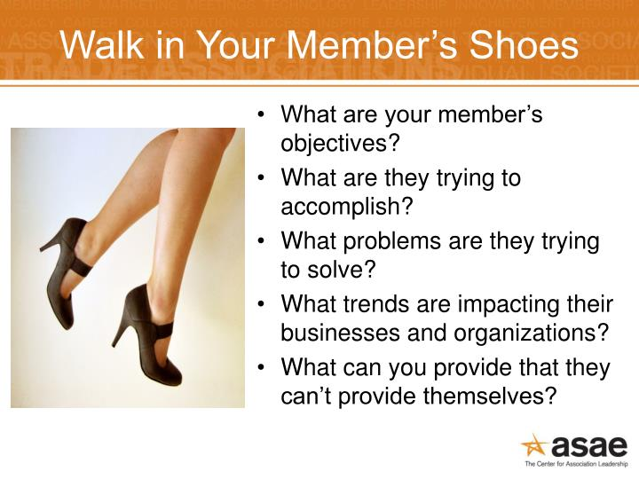 Walk in Your Member's Shoes