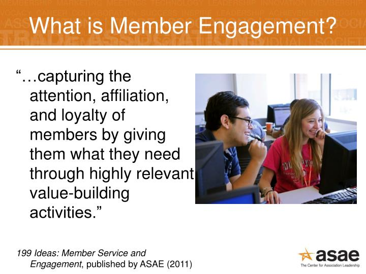 What is Member Engagement?