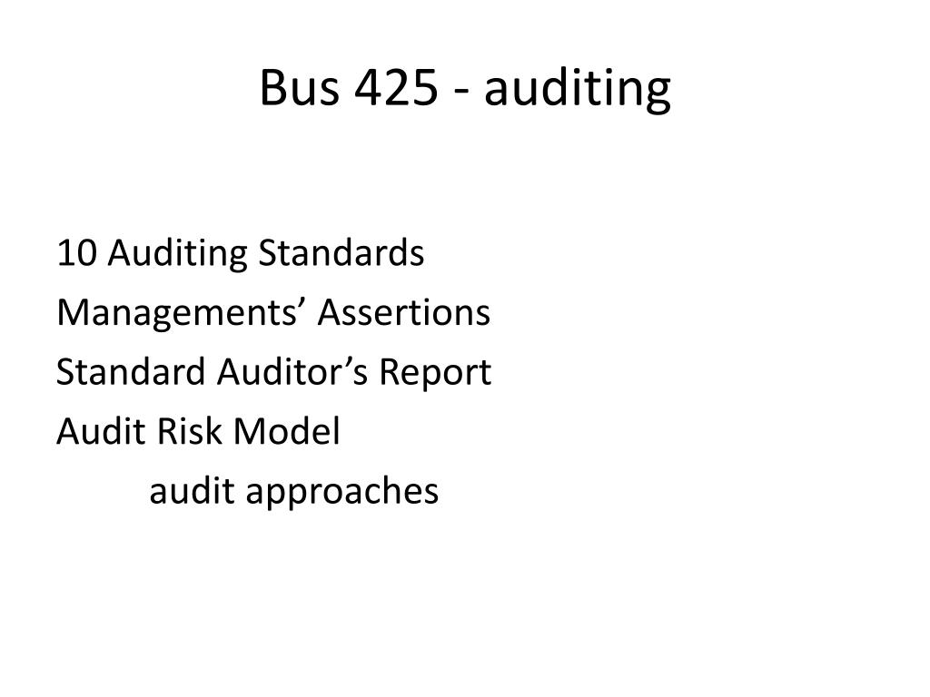PPT - BUS 425 – auditing GSA 552 – fraud auditing