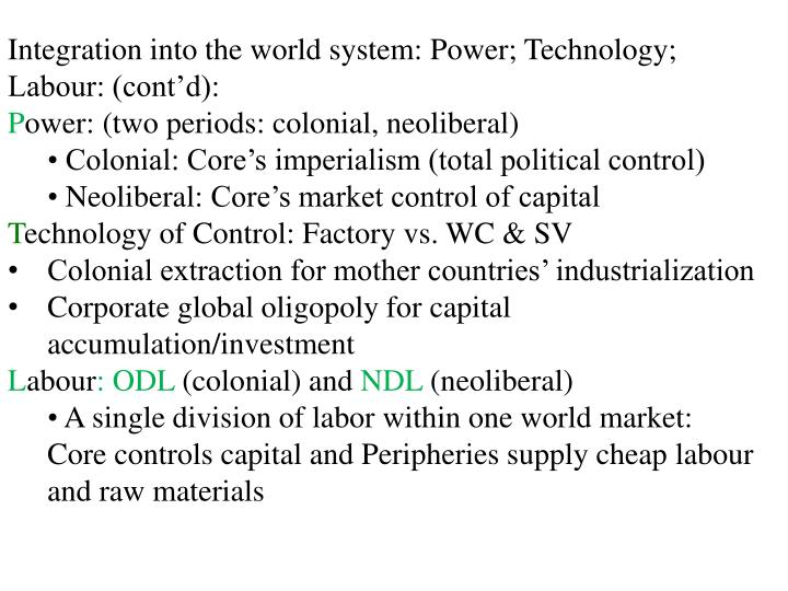 Integration into the world system: Power; Technology; Labour: (cont'd):