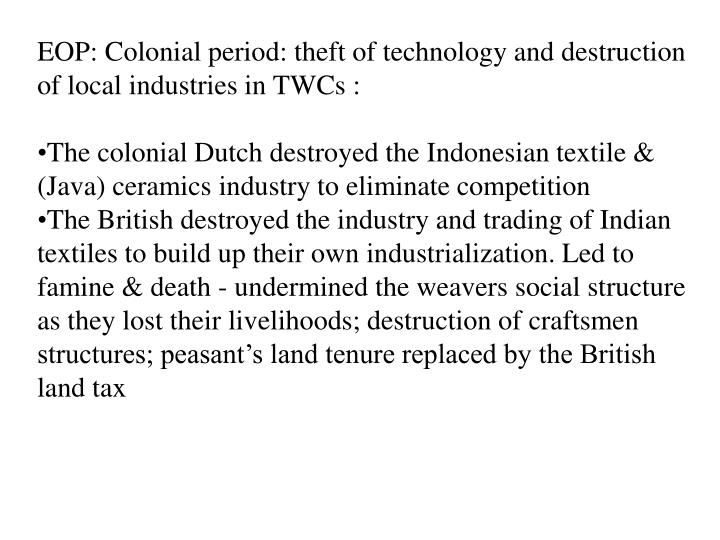 EOP: Colonial period: theft of technology and destruction of local industries in