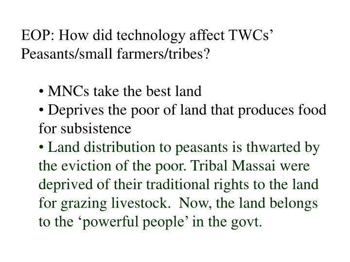 EOP: How did technology affect TWCs' Peasants/small farmers/tribes?
