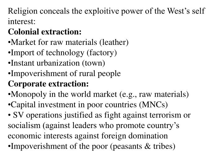 Religion conceals the exploitive power of the West's self interest: