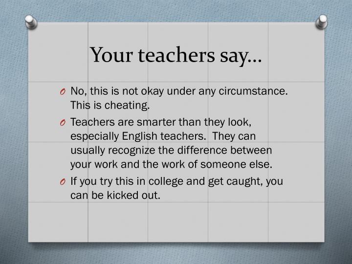 Your teachers say…