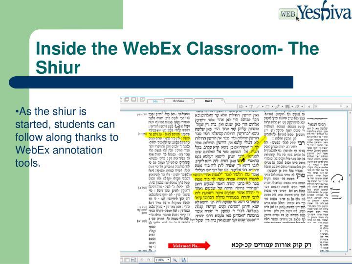 Inside the WebEx Classroom- The Shiur