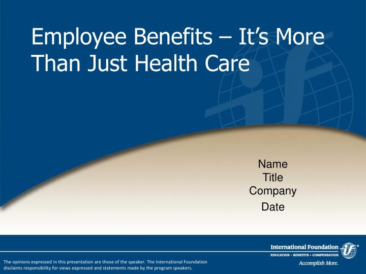 employee benefits it s more than just health care n.