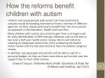 how the reforms benefit children with autism