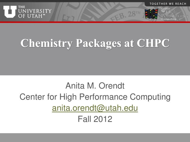 PPT - Chemistry Packages at CHPC PowerPoint Presentation