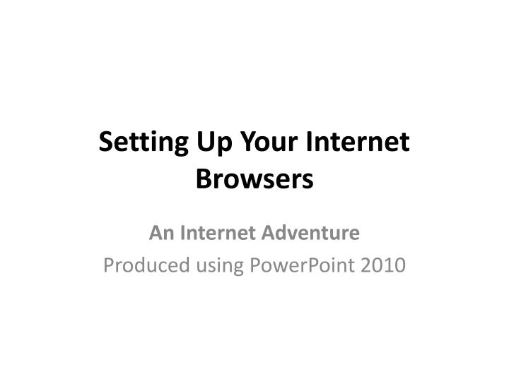 setting up your internet browsers n.