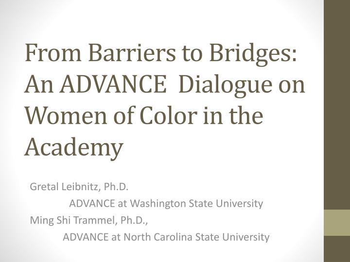 from barriers to bridges an advance dialogue on women of color in the academy