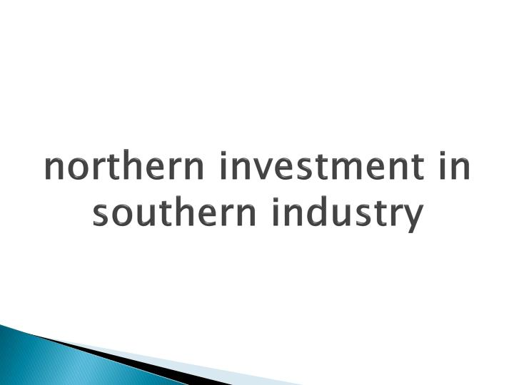 northern investment in southern industry