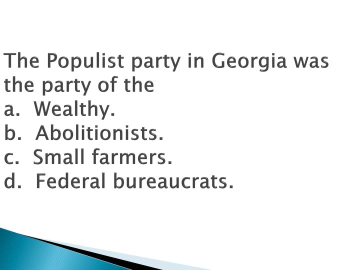 The Populist party in Georgia was the party of the
