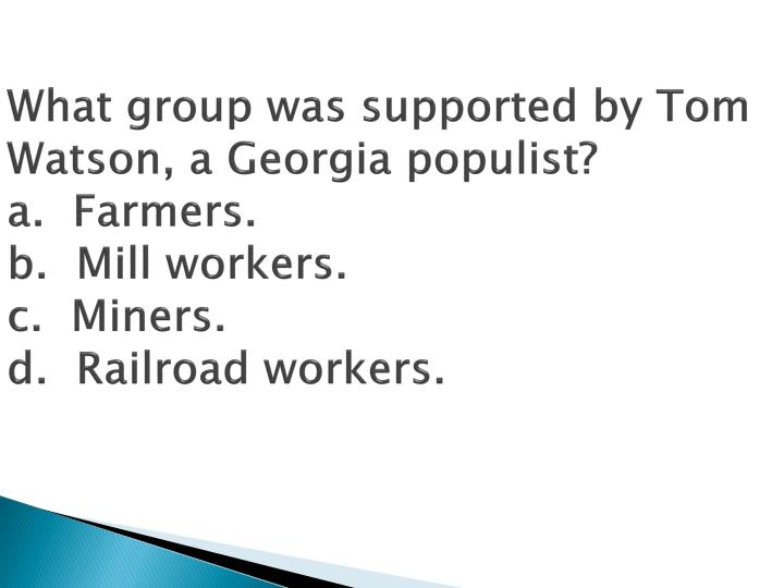 What group was supported by Tom Watson, a Georgia populist?