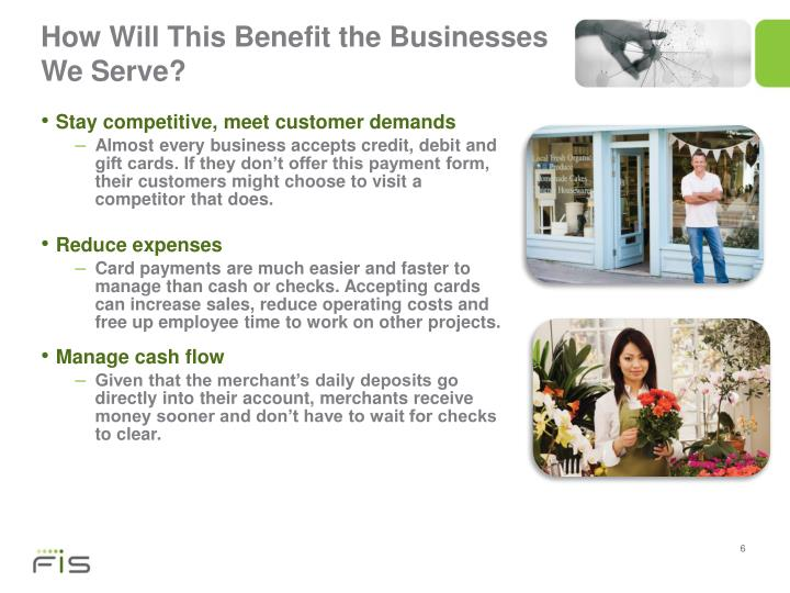 How Will This Benefit the Businesses We Serve?