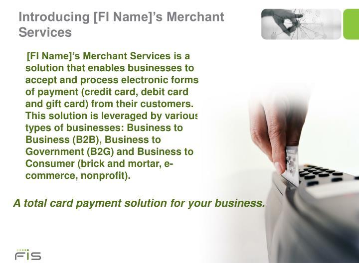 Introducing fi name s merchant services