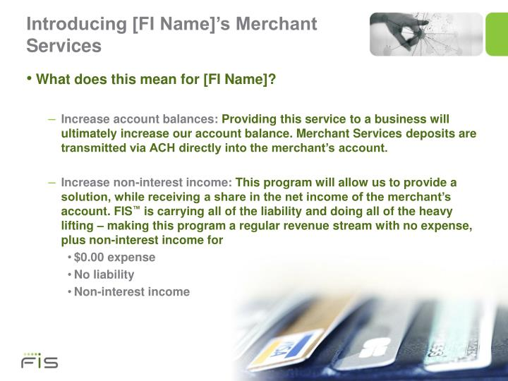 Introducing [FI Name]'s Merchant Services
