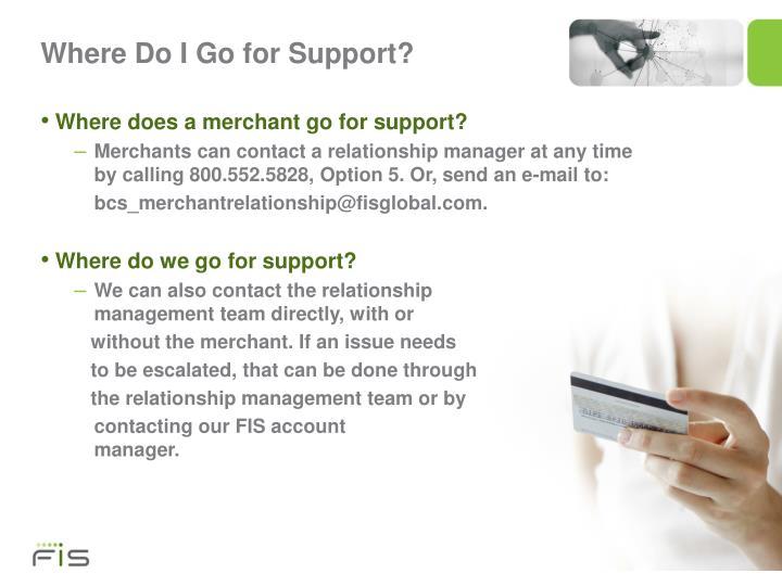 Where Do I Go for Support?