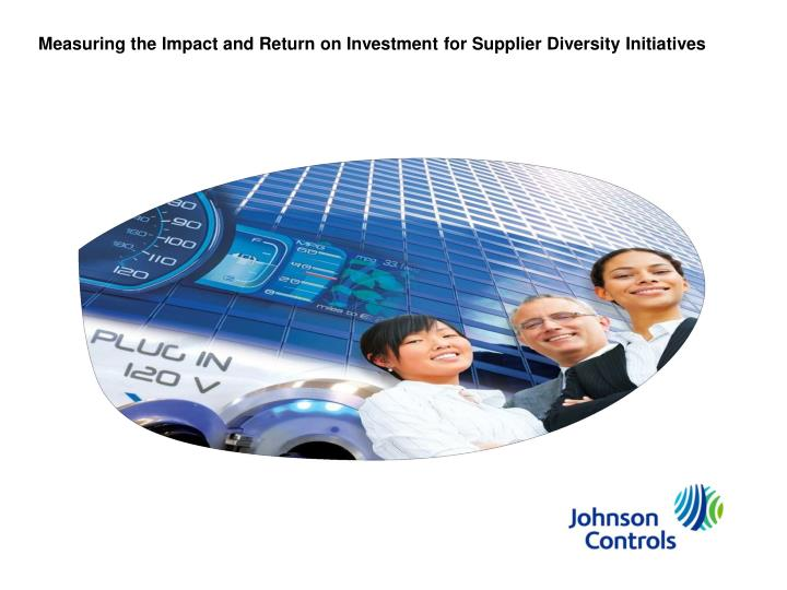 Measuring the impact and return on investment for supplier diversity initiatives