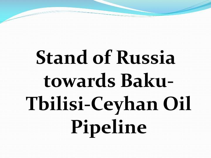 Stand of Russia towards Baku-Tbilisi-