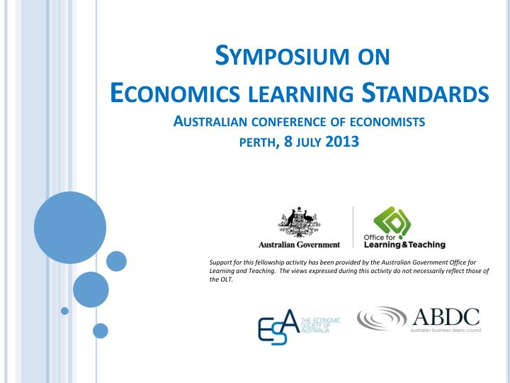 Symposium on economics learning standards australian conference of economists perth 8 july 2013