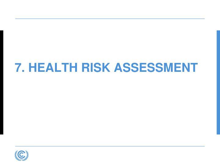7. Health Risk Assessment