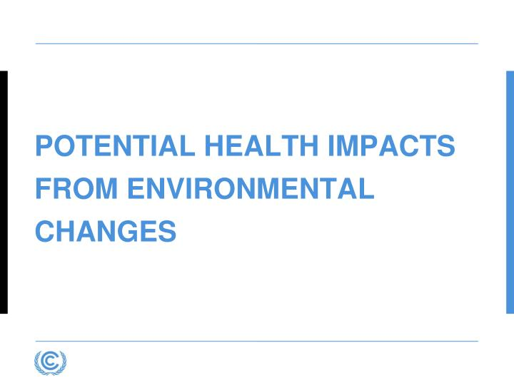 Potential Health impacts from Environmental Changes