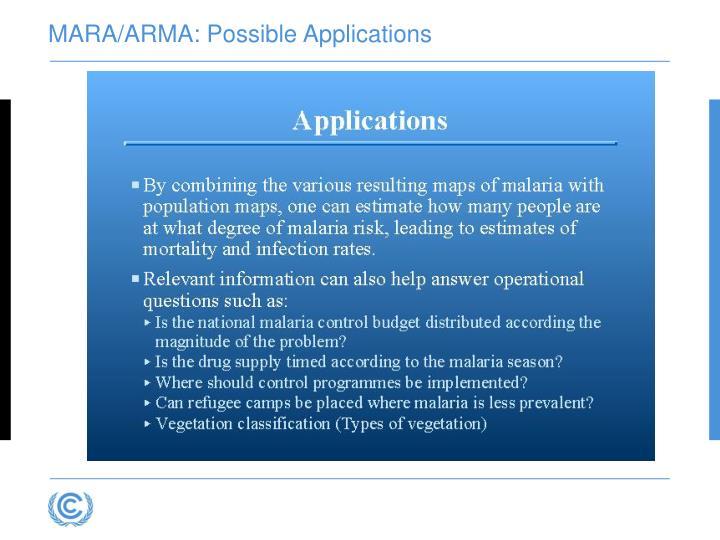 MARA/ARMA: Possible Applications