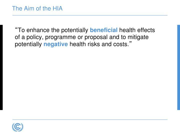 The Aim of the HIA