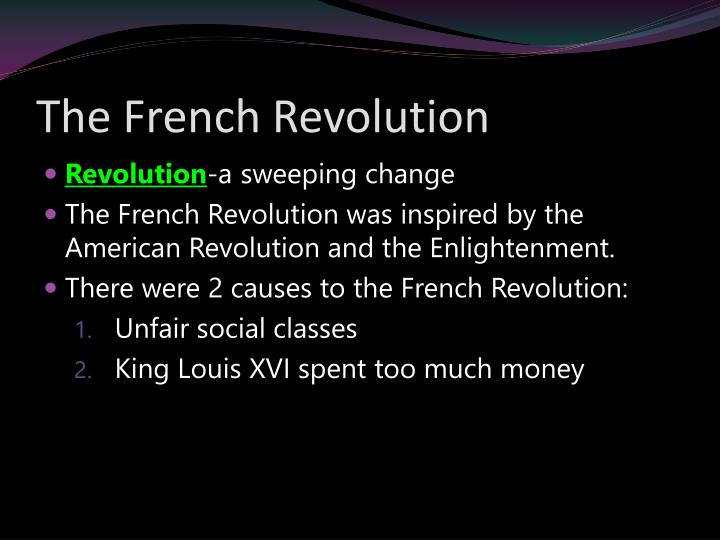 enlightenment and the french revolution Enlightenment ideals led to resentment of royal absolutism resentment by laborers, peasants and the bourgeoisie toward the traditional privileges possessed period 2 what connection exists between the enlightenment and the french revolution the enlightenment was a movement that took.