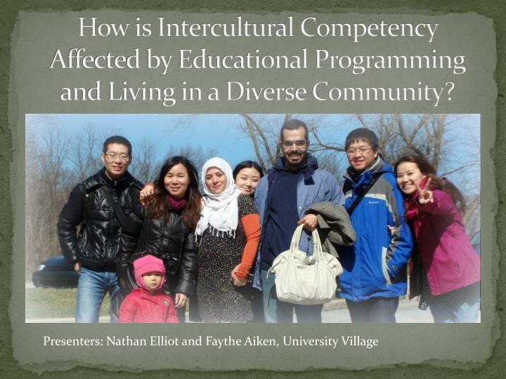 How is Intercultural Competency Affected by Educational Programming and Living in a Diverse Communit...