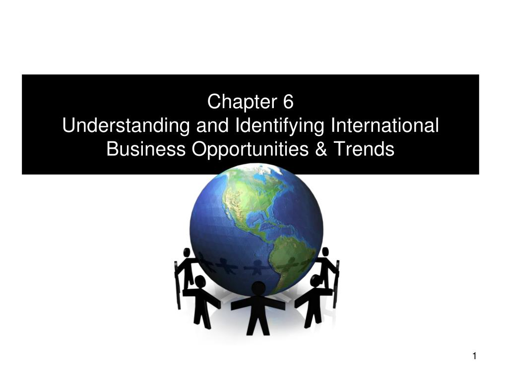 ppt chapter 6 understanding and identifying international business