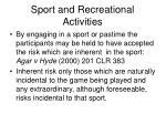 sport and recreational activities