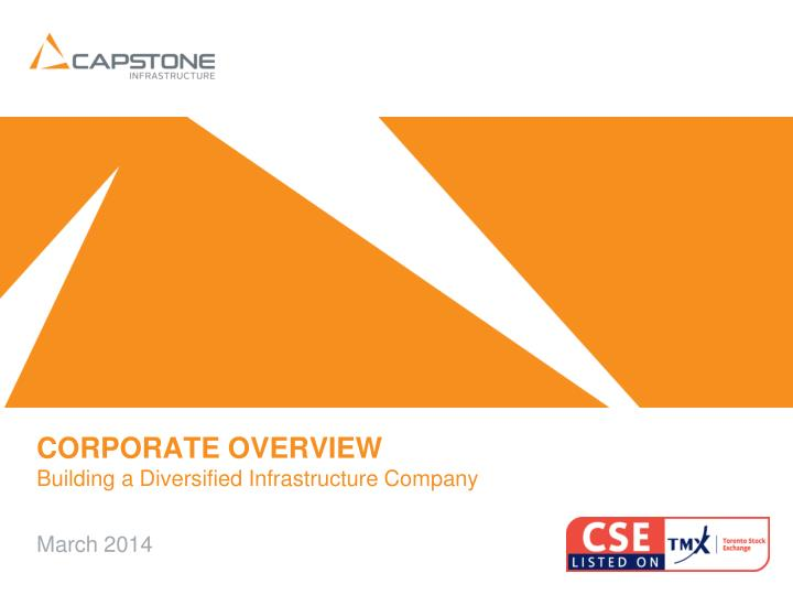 Corporate overview building a diversified infrastructure company